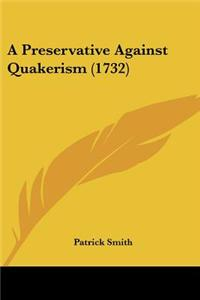 A Preservative Against Quakerism (1732)