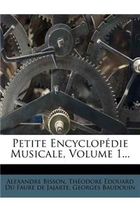 Petite Encyclopedie Musicale, Volume 1...