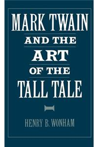 Mark Twain and the Art of the Tall Tale