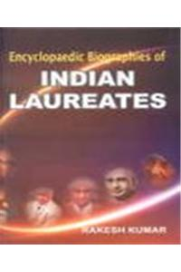 Encyclopaedic Biographies of Indian Laureates