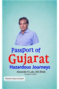 Passport Of Gujarat : Hazardous Journeys