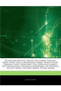 Articles on Belarusian Musical Groups, Including: Pesniary, Kriwi, Stary Olsa, Contredanse (Band), Verasy, N.R.M., Parason, Lyapis Trubetskoy, Ulis, O