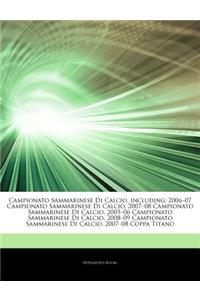 "Articles on Campionato Sammarinese Di Calcio, Including: 2006 ""07 Campionato Sammarinese Di Calcio, 2007 ""08 Campionato Sammarinese Di Calcio, 2005 ""0"