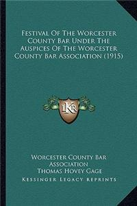 Festival of the Worcester County Bar Under the Auspices of the Worcester County Bar Association (1915)