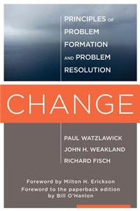 Change: Principles of Problem Formulation and Problem Resolution