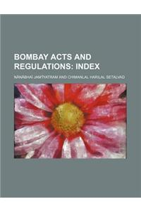 Bombay Acts and Regulations