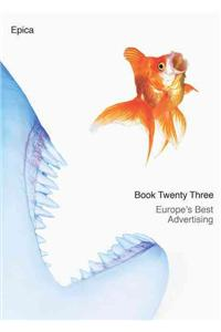 Epica Book Twenty-Three: Europe's Best Advertising