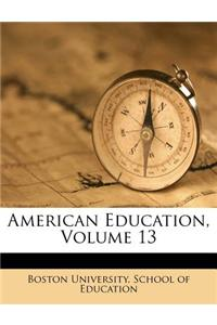 American Education, Volume 13