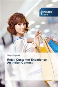 Retail Customer Experience - An Indian Context