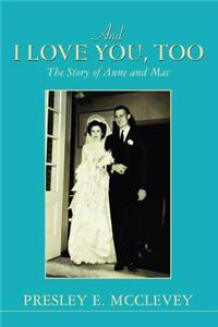 And I Love You, Too: The Story of Anne and Mac