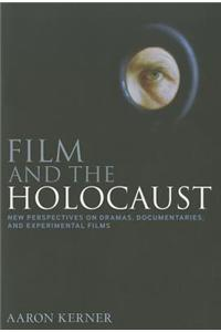 Film and the Holocaust: New Perspectives on Dramas, Documentaries, and Experimental Films