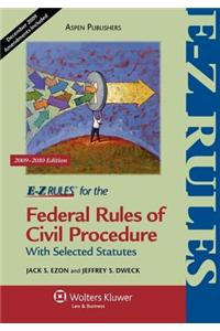 E-Z Rules for the Federal Rules of Civil Procedure 2009-2010