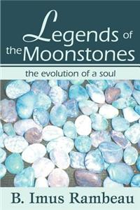 Legends of the Moonstones