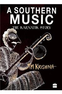 A Southern Music: Exploring the Karnatik Tradition