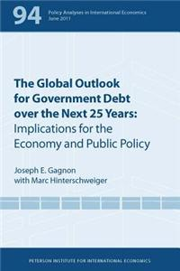 The Global Outlook for Government Debt Over the Next 25 Years: Implications for the Economy and Public Policy