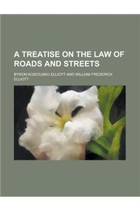 A Treatise on the Law of Roads and Streets