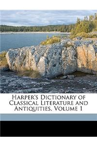 Harper's Dictionary of Classical Literature and Antiquities, Volume 1