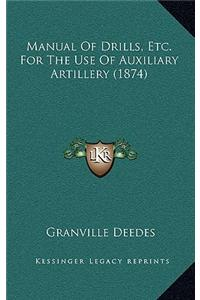 Manual of Drills, Etc. for the Use of Auxiliary Artillery (1874)
