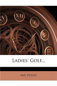 Ladies' Golf...