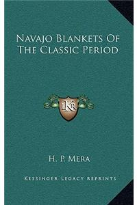 Navajo Blankets of the Classic Period