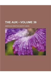 The Auk (Volume 36)