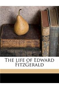 The Life of Edward Fitzgerald Volume 1
