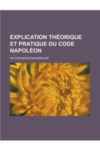 Explication Th Orique Et Pratique Du Code Napol on