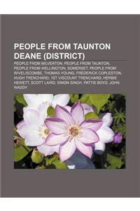 People from Taunton Deane (District): People from Milverton, People from Taunton, People from Wellington, Somerset, People from Wiveliscombe