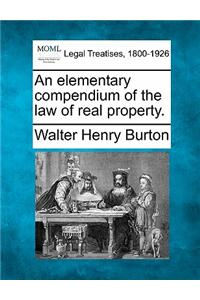 An Elementary Compendium of the Law of Real Property.