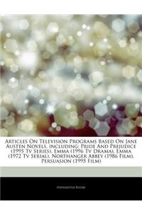 Articles on Television Programs Based on Jane Austen Novels, Including: Pride and Prejudice (1995 TV Series), Emma (1996 TV Drama), Emma (1972 TV Seri