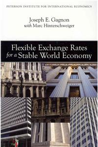 Flexible Exchange Rates for a Stable World Economy