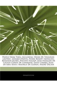 Articles on People from Tarn, Including: Henri de Toulouse-Lautrec, G Rard Onesta, Pierre Beno T (Novelist), Benjamin Jaur S, Philippe Folliot, Jean-F