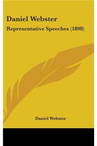 Daniel Webster: Representative Speeches (1898)