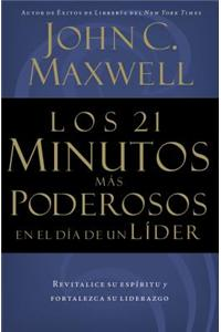 Los 21 Minutos Mas Poderosos En El Dia de Un Lider = The 21 Most Powerful Minutes in a Leader's Day