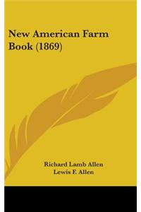 New American Farm Book (1869)