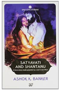 Epic Love Stories 3 :  Satyavati & Shantanu