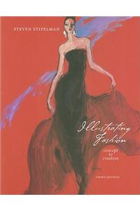 Illustrating Fashion: Concept to Creation [With DVD]
