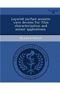 Layered Surface Acoustic Wave Devices for Film Characterization and Sensor Applications.