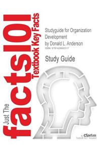 Studyguide for Organization Development by Anderson, Donald L., ISBN 9781412950794