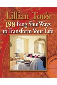 Lillian Too's 198 Feng Shui Ways to Transform Your Life. Lillian Too