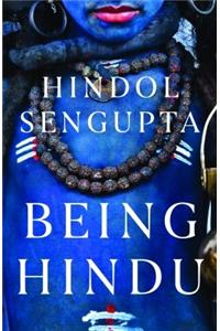 Being Hindu : Old Faith, New World and You