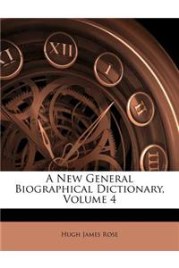 A New General Biographical Dictionary, Volume 4