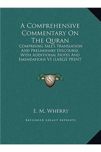 A   Comprehensive Commentary on the Quran: Comprising Sale's Translation and Preliminary Discourse, with Additional Notes and Emendations V1 (Large Pr