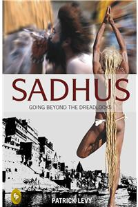 Sadhus: Going Beyond the Dreadlocks