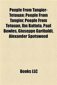 People from Tangier-Tetouan: People from Tangier, People from Tetouan, Ibn Battuta, Paul Bowles, Giuseppe Garibaldi, Alexander Spotswood