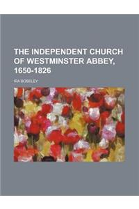 The Independent Church of Westminster Abbey, 1650-1826