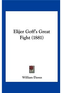 Elijer Goff's Great Fight (1881)