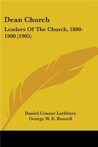 Dean Church: Leaders of the Church, 1800-1900 (1905)