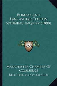 Bombay and Lancashire Cotton Spinning Inquiry (1888)