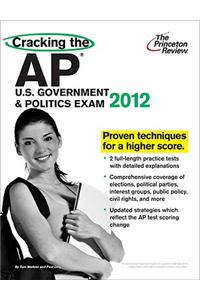 Cracking the AP U.S. Government & Politics Exam, 2012